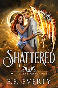 Shattered: An Urban Fantasy (Lost Emrys Chronicles Book 1) by [E.E. Everly]
