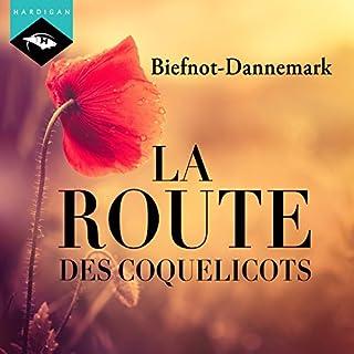 La Route des coquelicots                   De :                                                                                                                                 Véronique Biefnot,                                                                                        Francis Dannemark                               Lu par :                                                                                                                                 Véronique Biefnot,                                                                                        Francis Dannemark                      Durée : 5 h et 43 min     333 notations     Global 4,0