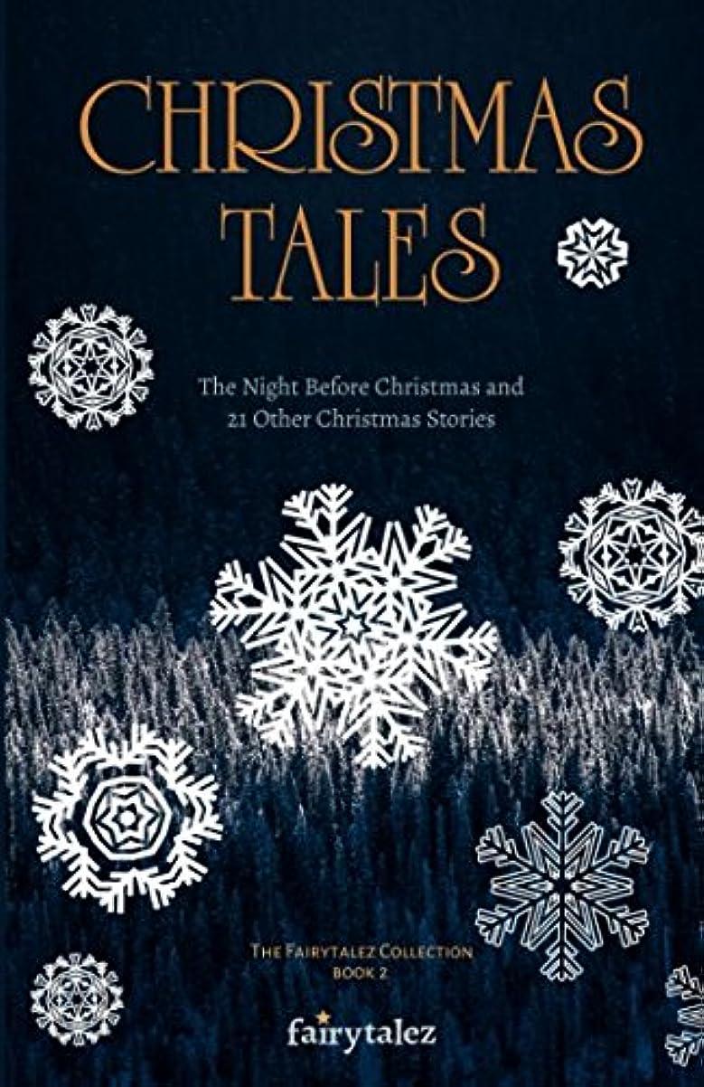 軍艦平等ようこそChristmas Tales: The Night Before Christmas and 21 Other Illustrated Christmas Stories (The Fairytalez Collection)
