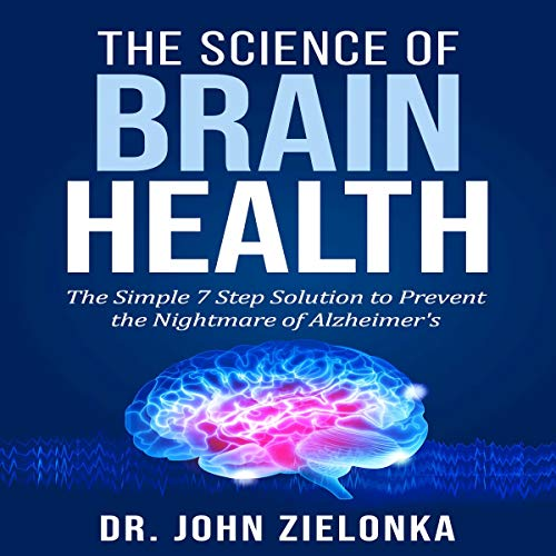 The Science of Brain Health Audiobook By Dr. John Zielonka cover art