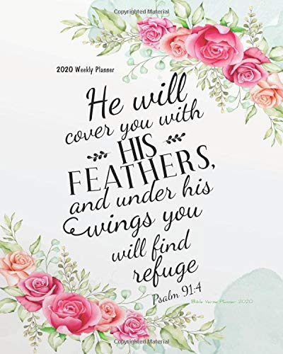 Bible Verse Planner 2020: Floral Cover Bible Quotes 2020 Weekly Planner/2020 Calendar Schedule Organizer and Journal Notebook With Bible Quotes, 8x10 inches (Bible Quotes 2020 Planner Series, Band 1)