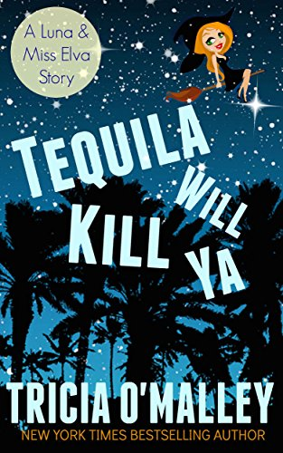 Tequila Will Kill Ya: (The Althea Rose Series Book 2.5)