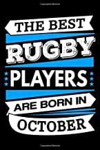 The Best Rugby Players Are Born In October Journal: Rugby Players Gifts, Funny Rugby Notebook, Birthday Gift for Rugby Player