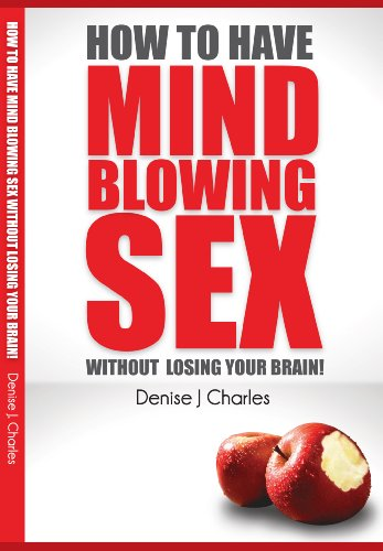 How To Have Mind Blowing Sex