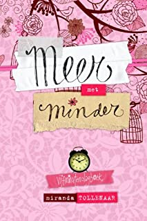 MEER MET MINDER: Vijfminutendagboek (Dutch Edition)