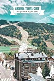 Andorra Travel Guide: Plan Your Visit with The Guide to Andorra: The Ultimate Travel Guide to Andorra