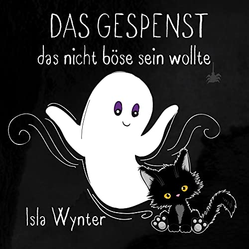 Das Gespenst das nicht böse sein wollte: Ein Bilderbuch zum Vorlesen (Layla, das Gespenst)