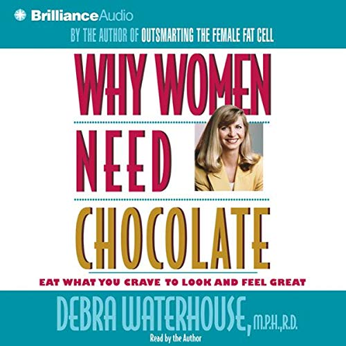Why Women Need Chocolate audiobook cover art