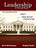 Taking The Lead; Crucial First Steps, Volume 2: Leadership, Or The Lack Thereof: The Comprehensive Series (Leadership, Or The Lack Thereof:  The Comprehensive Series) (English Edition)