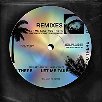 Let Me Take You There (feat. Laura White) (Remixes)