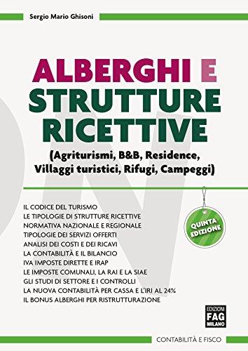 Alberghi e strutture ricettive: (Agriturismi, B&B, Residence, Villaggi turistici, Rifugi, Campeggi) (Contabilità e fisco)