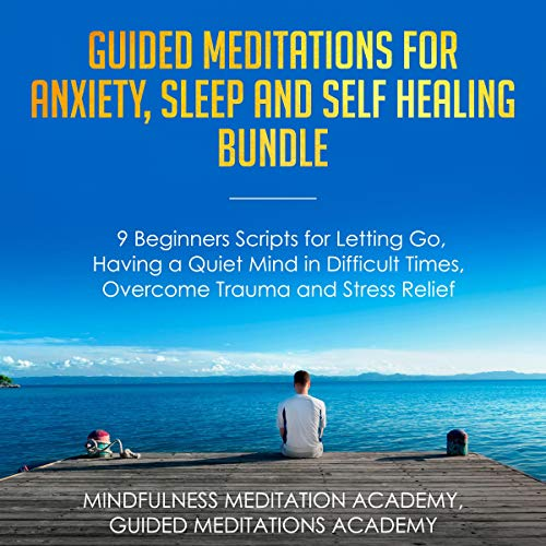Guided Meditations for Anxiety, Sleep and Self-Healing Bundle audiobook cover art