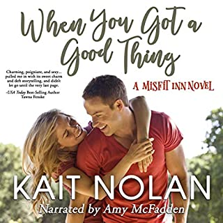When You Got a Good Thing     The Misfit Inn, Book 1              By:                                                                                                                                 Kait Nolan                               Narrated by:                                                                                                                                 Amy McFadden                      Length: 6 hrs and 8 mins     Not rated yet     Overall 0.0