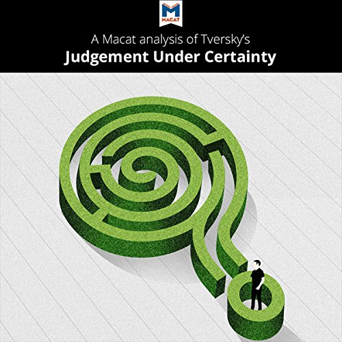 A Macat Analysis of Tversky's Judgment Under Uncertainty audiobook cover art