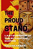 The Proud Stand: Last Emperor of the Byzantine Empire