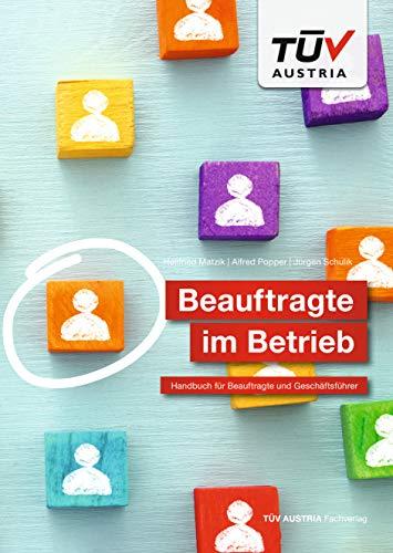 Beauftragte im Betrieb: Handbuch für Beauftragte und Geschäftsführer