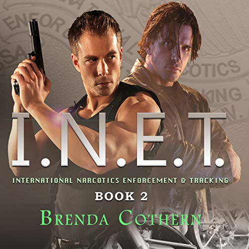 I.N.E.T., Book 2     International Narcotics Enforcement & Tracking              By:                                                                                                                                 Brenda Cothern                               Narrated by:                                                                                                                                 Garrett Reins                      Length: 9 hrs and 2 mins     16 ratings     Overall 4.4