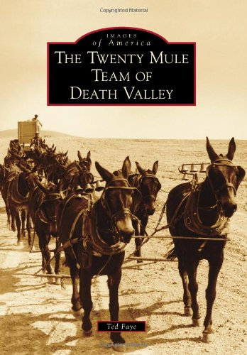 The Twenty Mule Team of Death Valley (Images of America) ~ TOP Books
