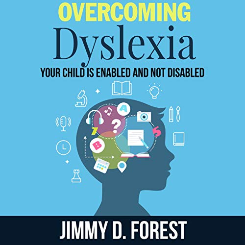 Overcoming Dyslexia Audiobook By Jimmy D. Forest cover art