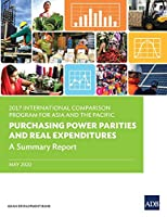 2017 International Comparison Program for Asia and the Pacific: Purchasing Power Parities and Real Expenditures: A Summary Report