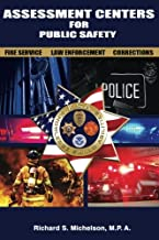Assessment Centers for Public Safety: Fire Service, Law Enforcement & Corrections