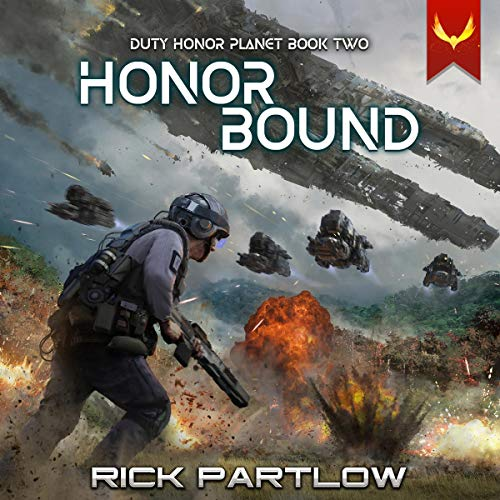 Honor Bound: A Military Sci-Fi Series (Duty, Honor, Planet, Book 2)
