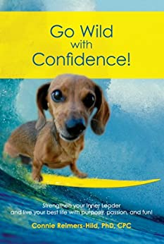 Go Wild with Confidence! by [Connie Reimers-Hild]