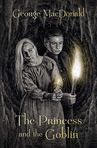 The Princess and the Goblin (The Princess Irene and Curdie Series Book 1) (English Edition)