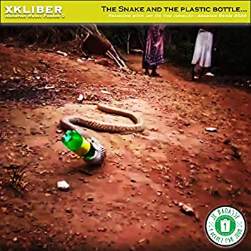 "The Snake and the Plastic Bottle... (feat. Edmund Platt) [""Prancing With Joy in the Jungle"" Arabian Mix 2020]"
