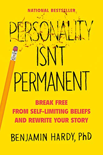 Personality Isn't Permanent: Break Free from Self-Limiting Beliefs and Rewrite Your Story (English Edition)