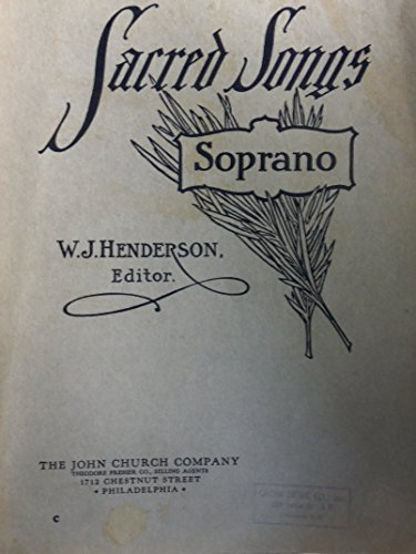 Sacred Songs: A Standard Collection of Sacred Solos By the Best Composers - Vol. I. Soprano