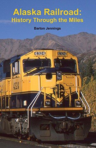 Alaska Railroad: History Through the Miles (English Edition)