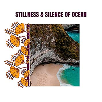 Stillness & Silence of Ocean