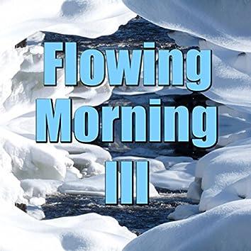 Flowing Morning, Vol. 3