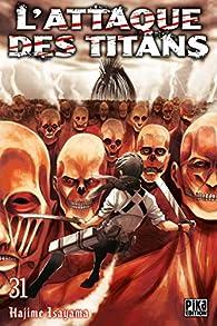 L'attaque des Titans, tome 31 par Hajime Isayama