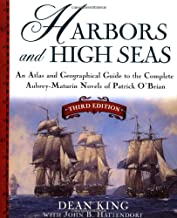 Harbors and High Seas: Map Book and Geographical Guide to the Aubrey/Maturin Novels of Patrick O'Brian: An Atlas and Geogr...