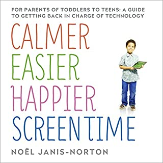 Calmer, Easier, Happier Screen Time cover art