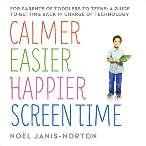Calmer, Easier, Happier Screen Time audiobook cover art