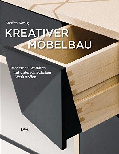 Kreativer Möbelbau: Modernes Gestalten mit unterschiedlichen Werkstoffen