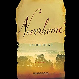 Neverhome     A Novel              By:                                                                                                                                 Laird Hunt                               Narrated by:                                                                                                                                 Mary Stuart Masterson                      Length: 5 hrs and 28 mins     96 ratings     Overall 3.8