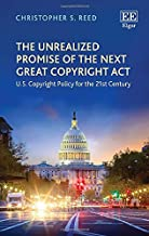 The Unrealized Promise of the Next Great Copyright Act: U.S. Copyright Policy for the 21st Century