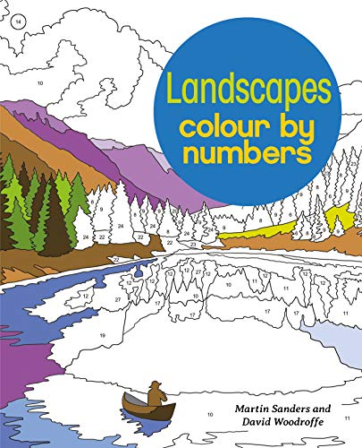 Woodroffe, M: Landscapes Colour by Numbers (Arcturus Colour by Numbers Collection)