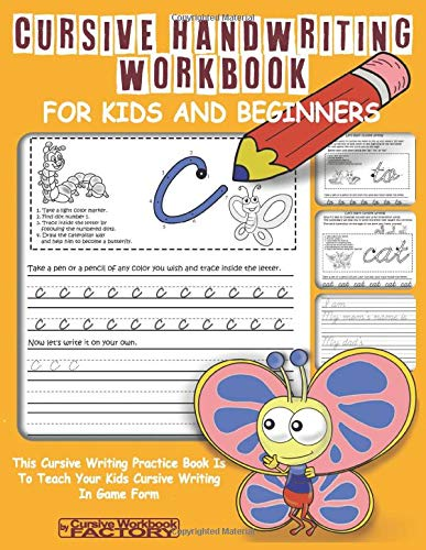Cursive Handwriting Workbook for Kids and Beginners: This Cursive Writing Practice Book Is To Teach Your Kids Cursive Writing In Game Form