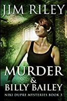 Murder And Billy Bailey: Large Print Edition