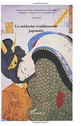 Oeuvres classiques du Bouddhisme japonais : La médecine traditionnelle japonaise