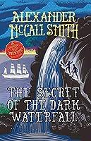 The Secret of the Dark Waterfall: A School Ship Tobermory Adventure (Book 4) (School Ship Tobermory 4)