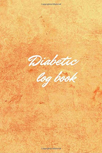 Diabetic log book: Diabetic log book,Diabetic notebook,diabetes glucose tracker,diabetic journal log