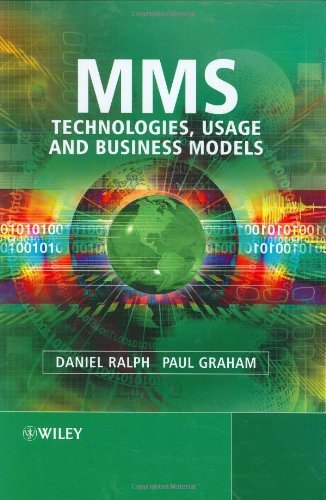 MMS: Technologies, Usage and Business Models  (English Edition)