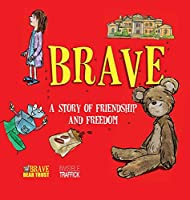 Brave: A Story of Friendship and Freedom