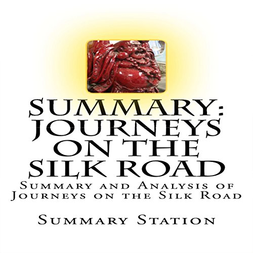 Summary and Analysis of Journeys on the Silk Road audiobook cover art